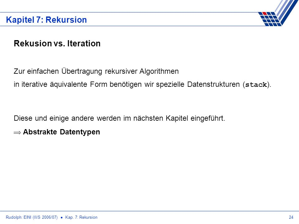 Kapitel 7: Rekursion Rekusion vs. Iteration