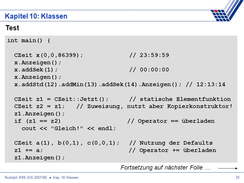Kapitel 10: Klassen Test int main() { CZeit x(0,0,86399); // 23:59:59