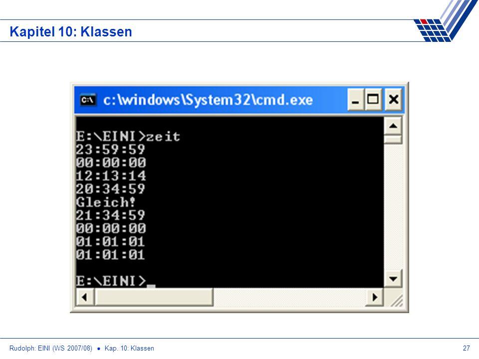 Kapitel 10: Klassen Rudolph: EINI (WS 2007/08) ● Kap. 10: Klassen