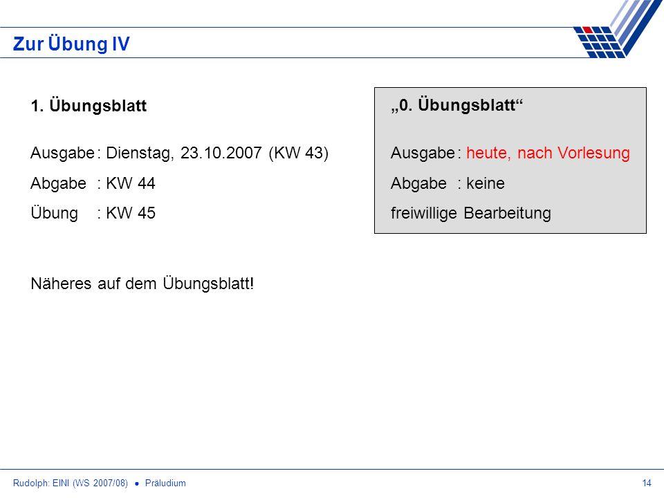 """Zur Übung IV """"0. Übungsblatt Ausgabe : heute, nach Vorlesung"""