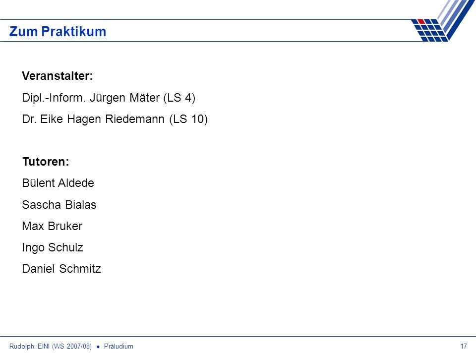 Zum Praktikum Veranstalter: Dipl.-Inform. Jürgen Mäter (LS 4)