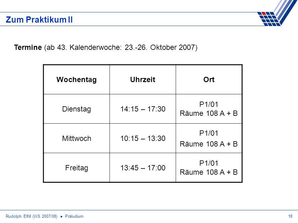 Zum Praktikum II Termine (ab 43. Kalenderwoche: 23.-26. Oktober 2007)