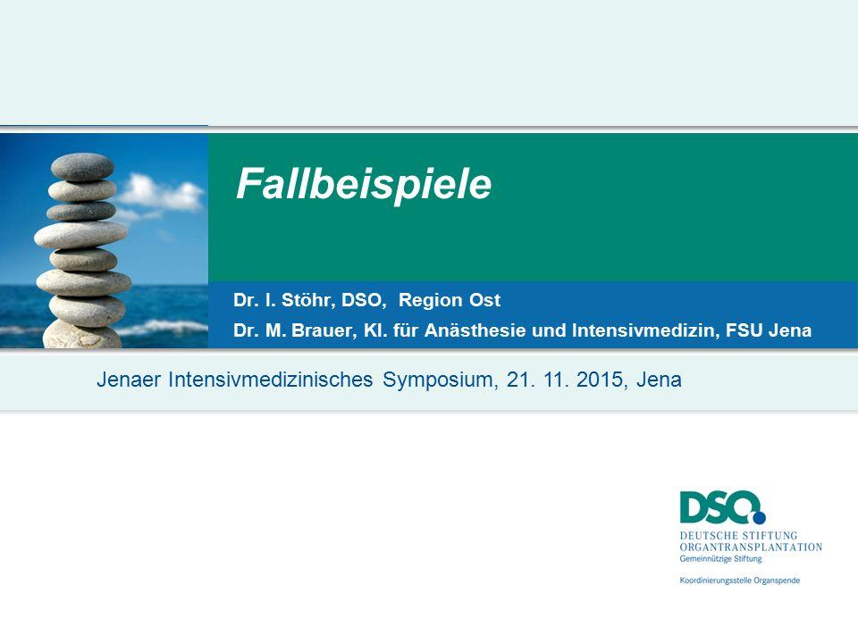 Fallbeispiele Dr. I. Stöhr, DSO, Region Ost