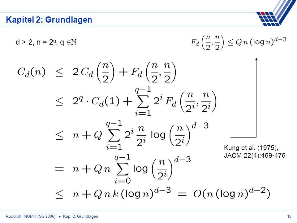 Kapitel 2: Grundlagen d > 2, n = 2q, q 2N
