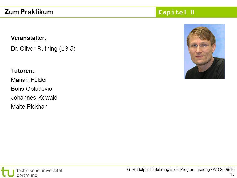 Zum Praktikum Veranstalter: Dr. Oliver Rüthing (LS 5) Tutoren: