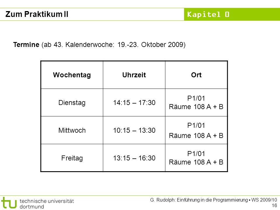 Zum Praktikum II Termine (ab 43. Kalenderwoche: 19.-23. Oktober 2009)