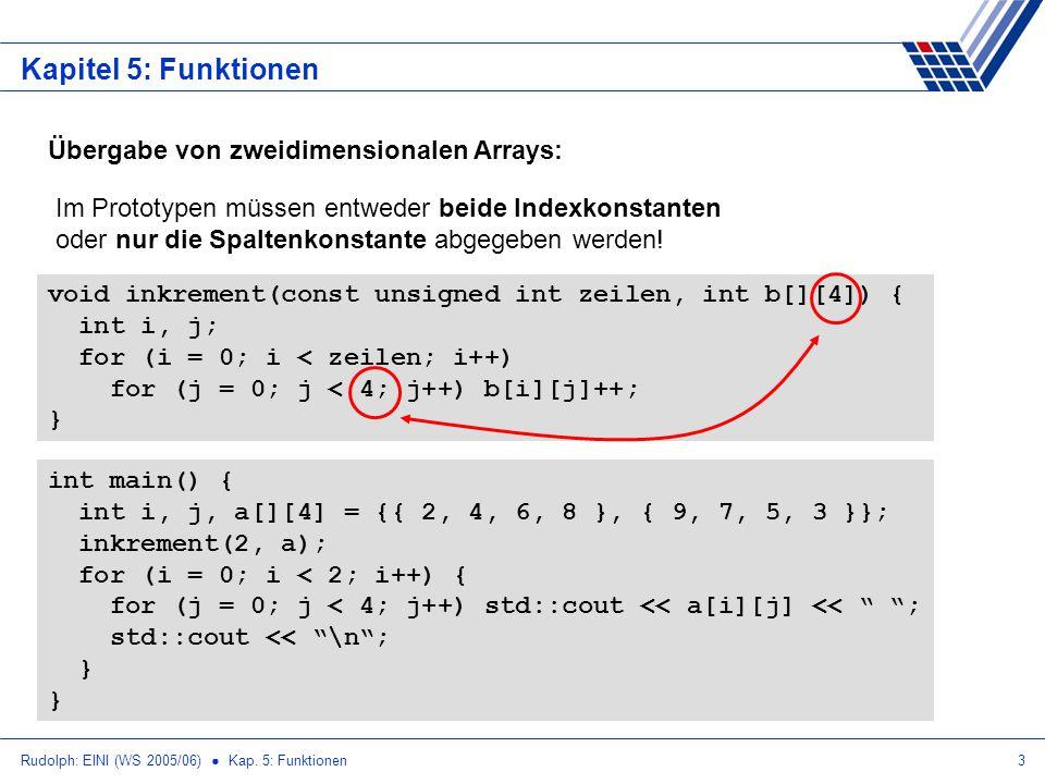 Kapitel 5: Funktionen Übergabe von zweidimensionalen Arrays: