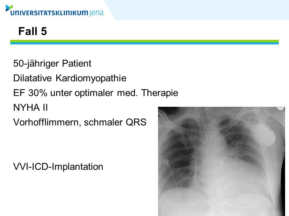 Fall 5 50-jähriger Patient Dilatative Kardiomyopathie