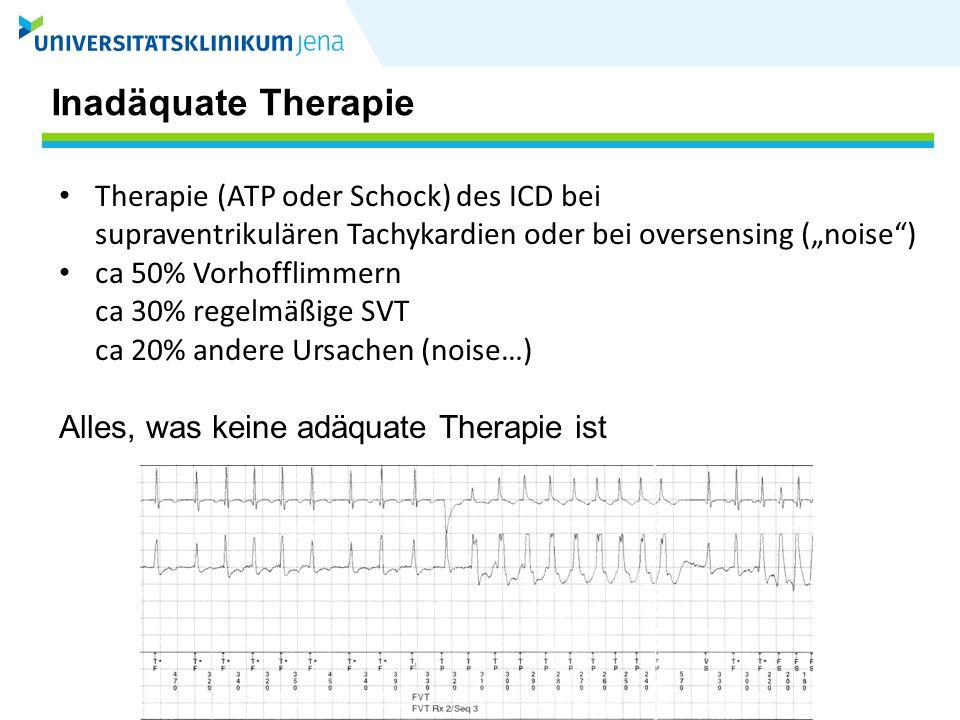 """Inadäquate Therapie Therapie (ATP oder Schock) des ICD bei supraventrikulären Tachykardien oder bei oversensing (""""noise )"""