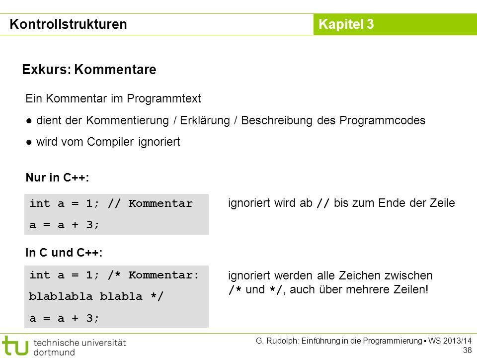 Kontrollstrukturen Exkurs: Kommentare Ein Kommentar im Programmtext