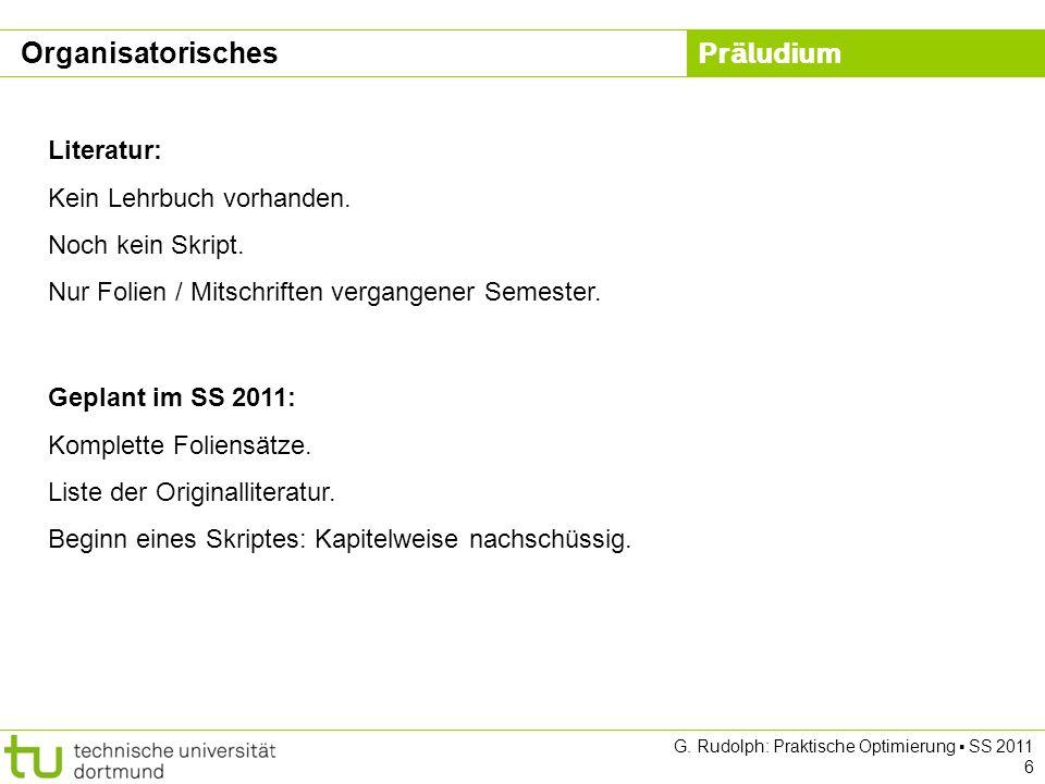 Organisatorisches Literatur: Kein Lehrbuch vorhanden.