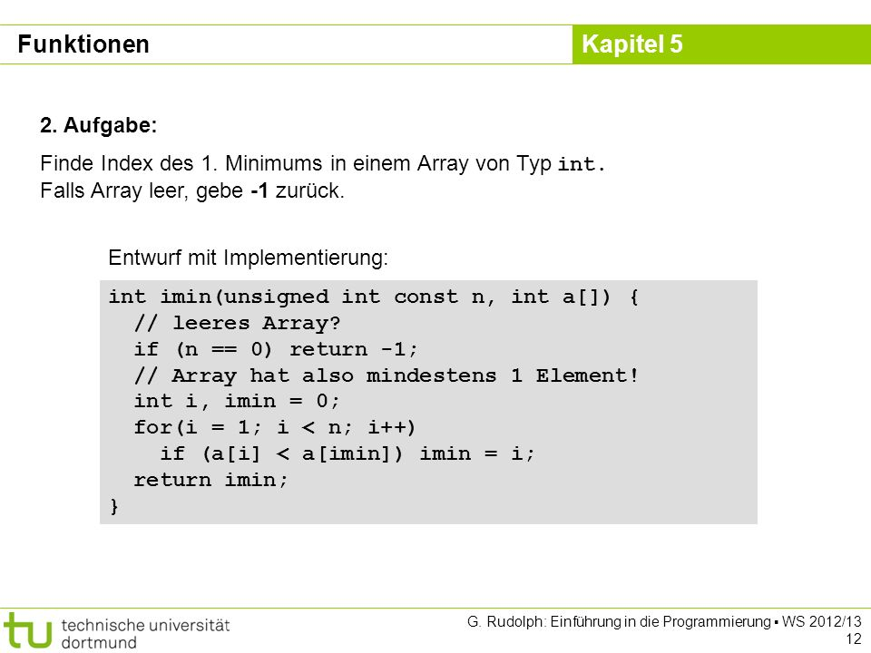 Funktionen 2. Aufgabe: Finde Index des 1. Minimums in einem Array von Typ int. Falls Array leer, gebe -1 zurück.