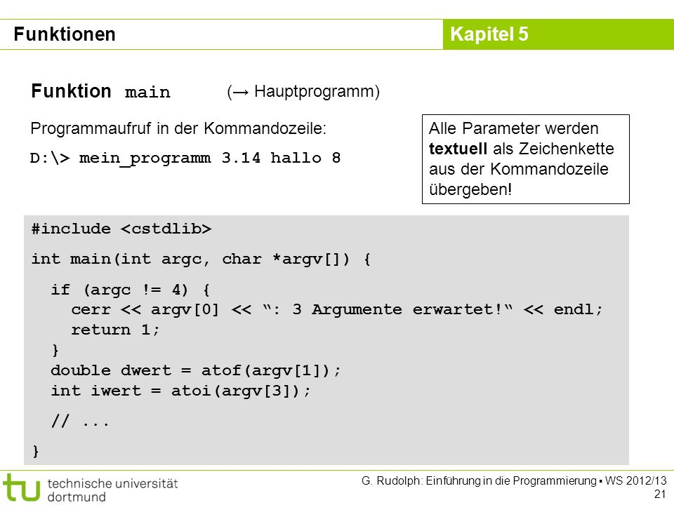 Funktionen Funktion main (→ Hauptprogramm)