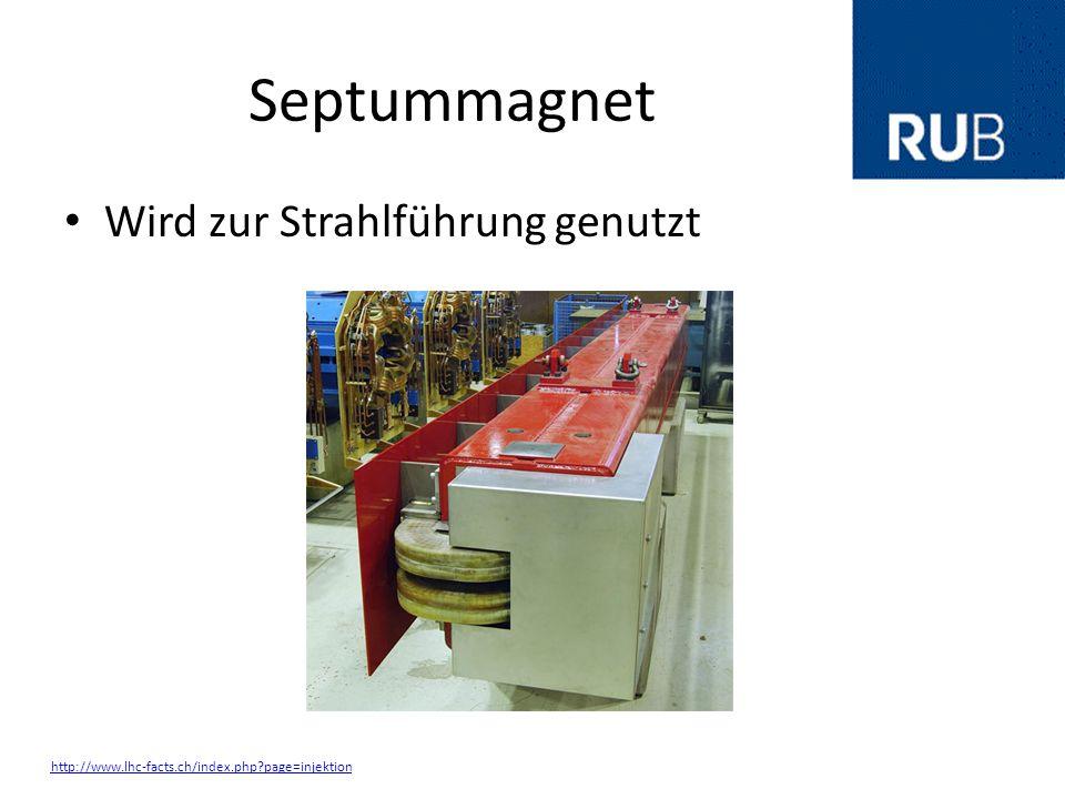 Septummagnet Wird zur Strahlführung genutzt 13 Septummagnete