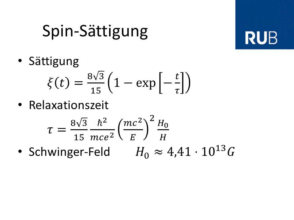 Spin-Sättigung Sättigung 𝜉 𝑡 = 8 3 15 1− exp − 𝑡 𝜏 1− exp − 𝑡 𝜏