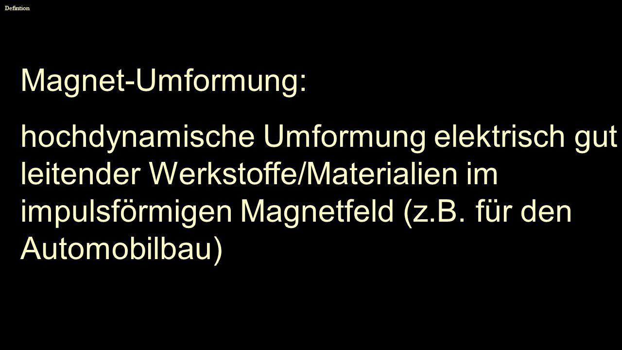 Defintion Magnet-Umformung: