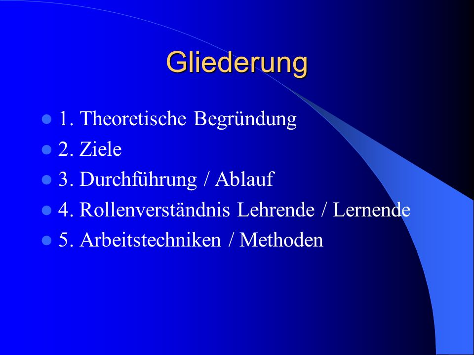 Gliederung 1. Theoretische Begründung 2. Ziele