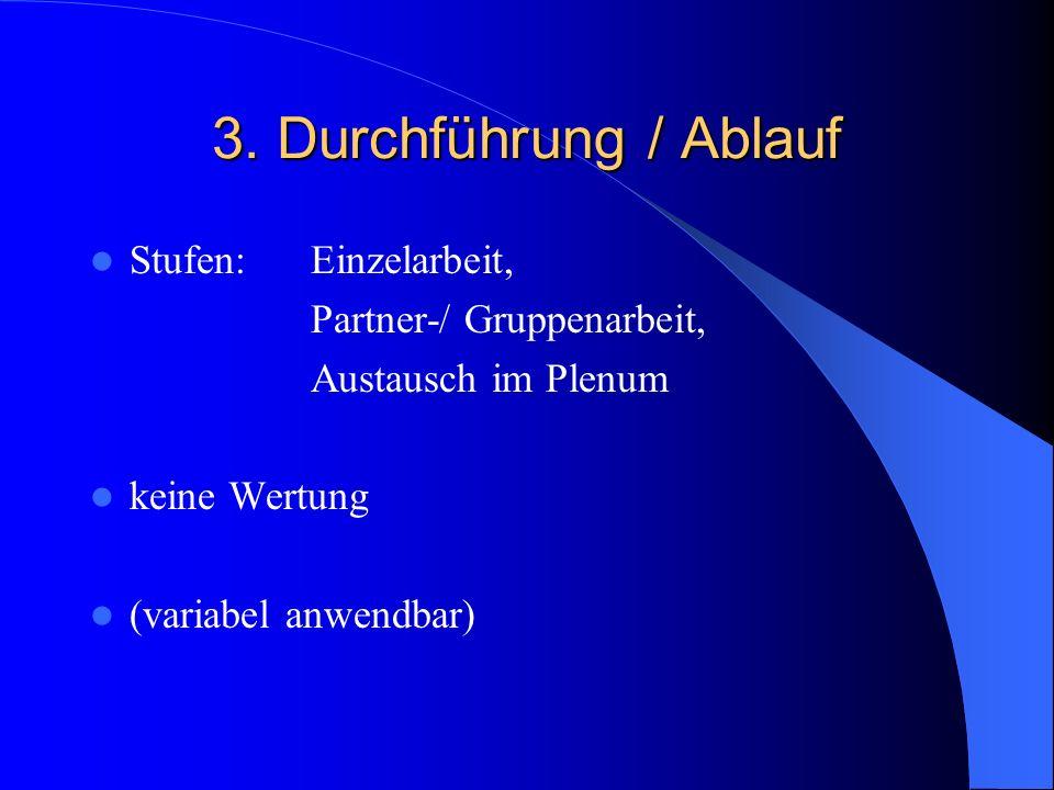 3. Durchführung / Ablauf Stufen: Einzelarbeit,