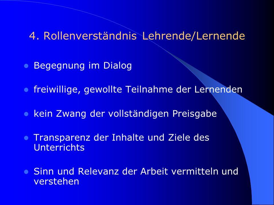 4. Rollenverständnis Lehrende/Lernende