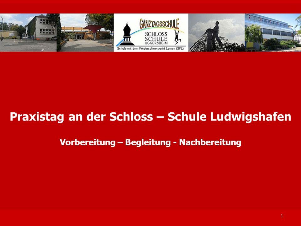 Praxistag an der Schloss – Schule Ludwigshafen