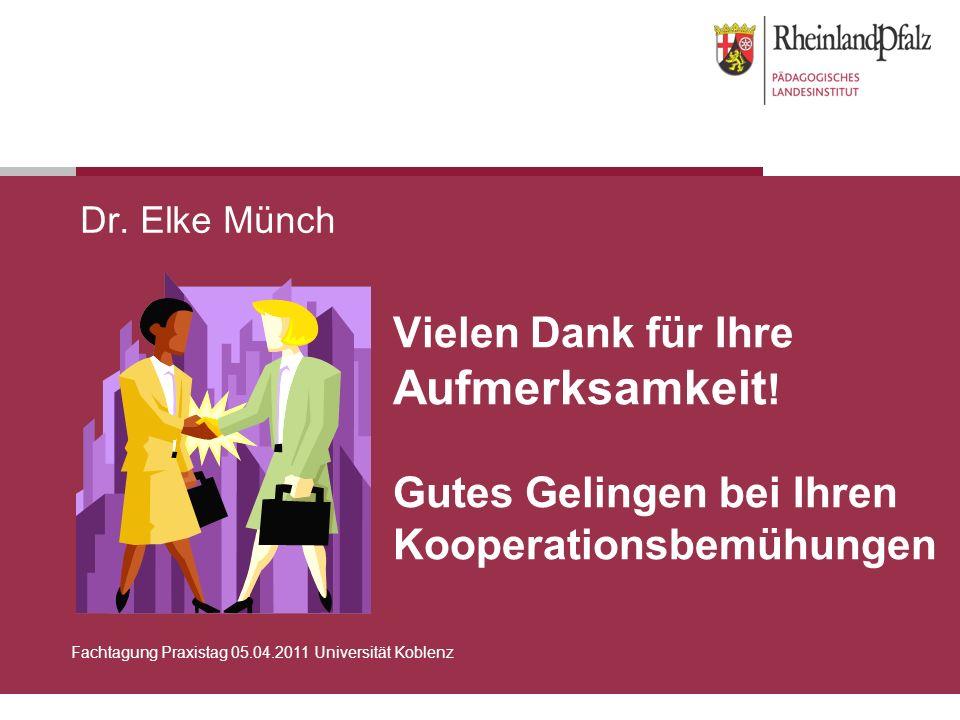 Dr. Elke Münch Vielen Dank für Ihre Aufmerksamkeit! Gutes Gelingen bei Ihren Kooperationsbemühungen.