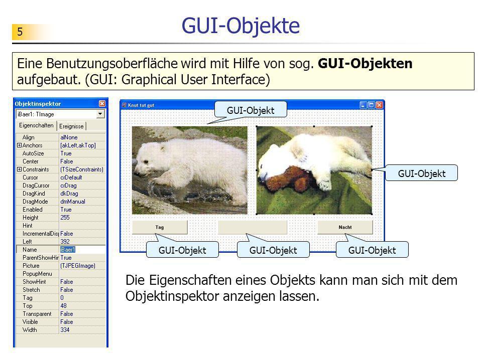 GUI-Objekte Eine Benutzungsoberfläche wird mit Hilfe von sog. GUI-Objekten aufgebaut. (GUI: Graphical User Interface)
