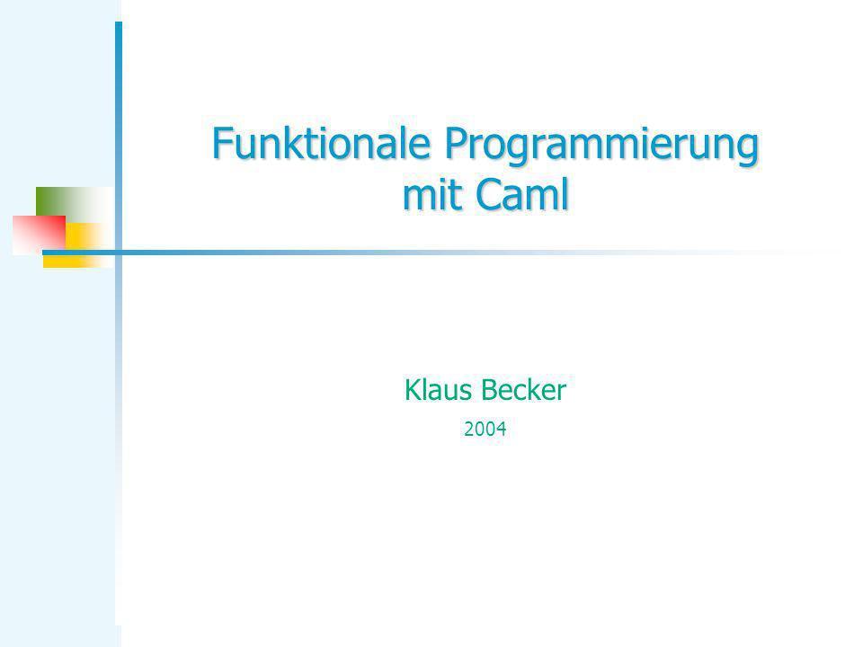 Funktionale Programmierung mit Caml
