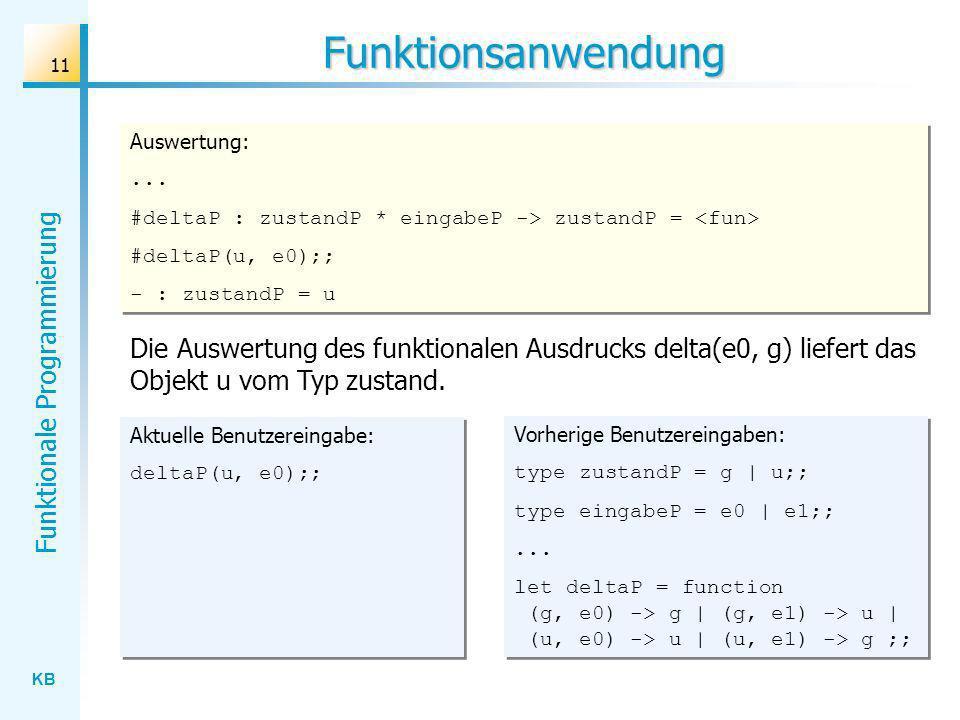 Funktionsanwendung Auswertung: ... #deltaP : zustandP * eingabeP -> zustandP = <fun> #deltaP(u, e0);;