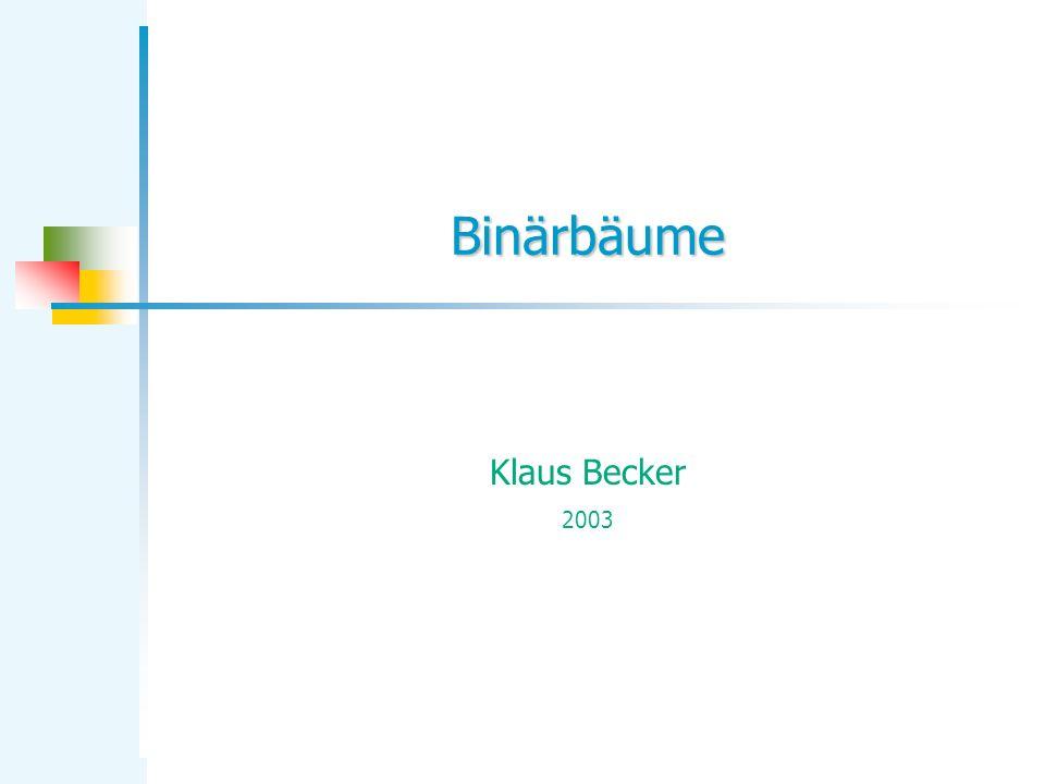 Binärbäume Klaus Becker 2003
