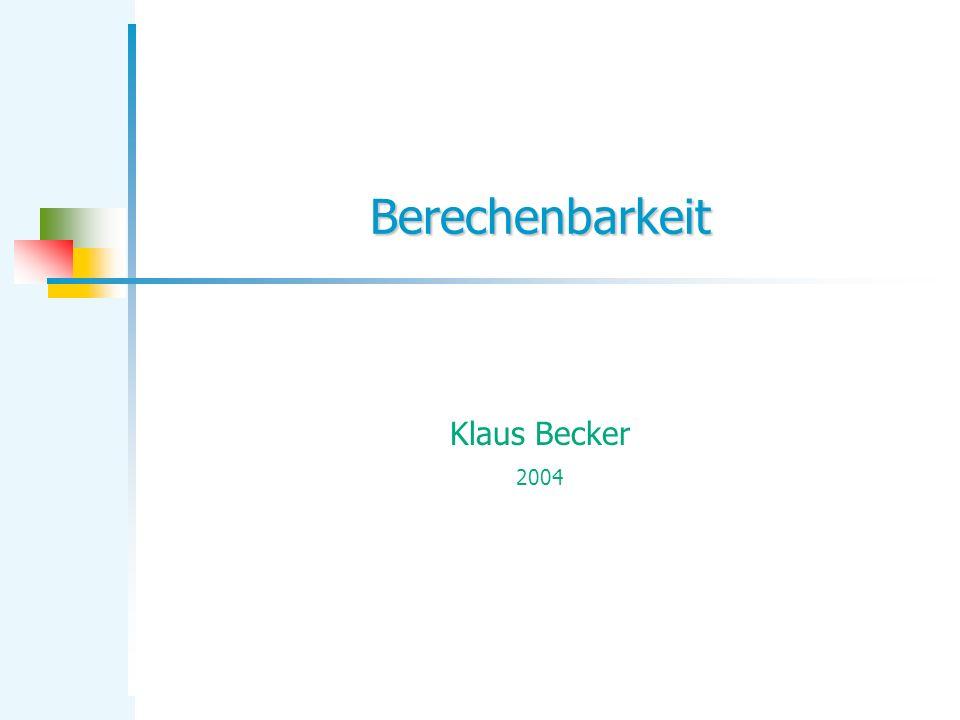 Berechenbarkeit Klaus Becker 2004