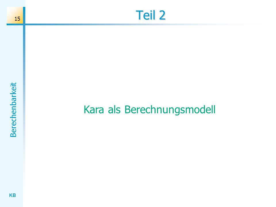 Kara als Berechnungsmodell