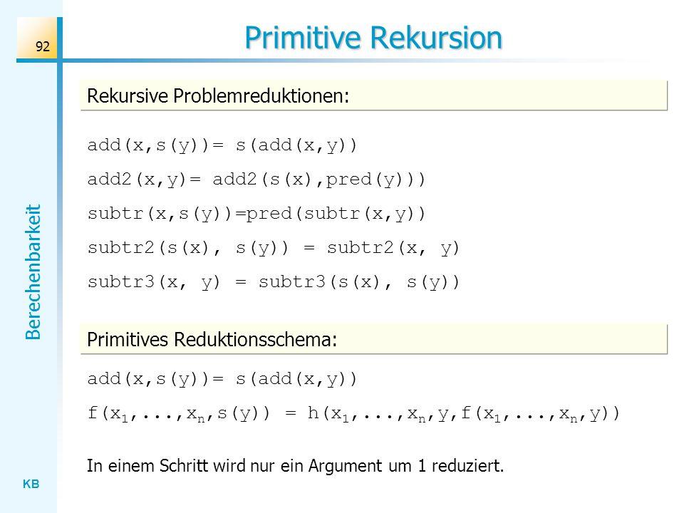 Primitive Rekursion Rekursive Problemreduktionen: