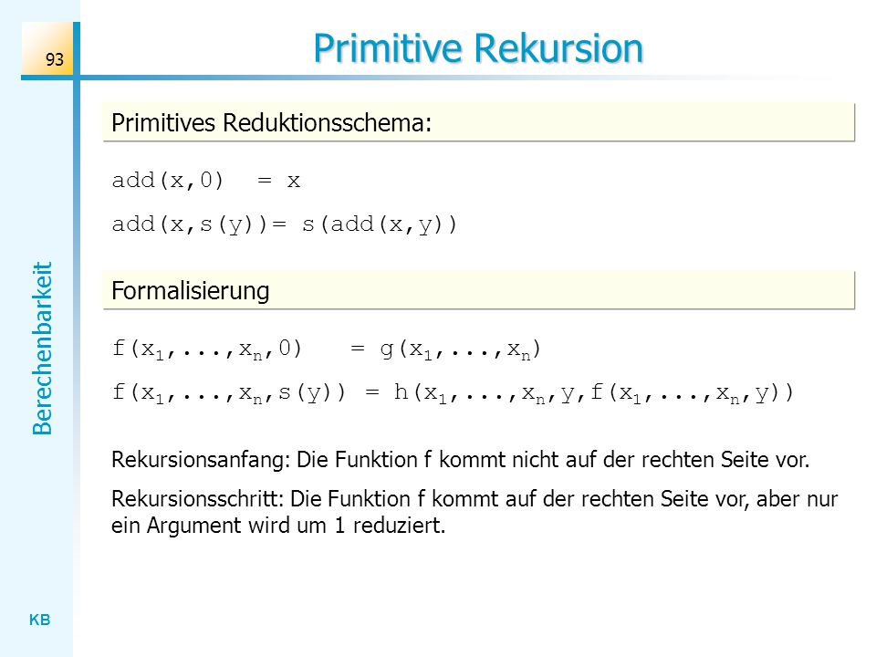 Primitive Rekursion Primitives Reduktionsschema: add(x,0) = x