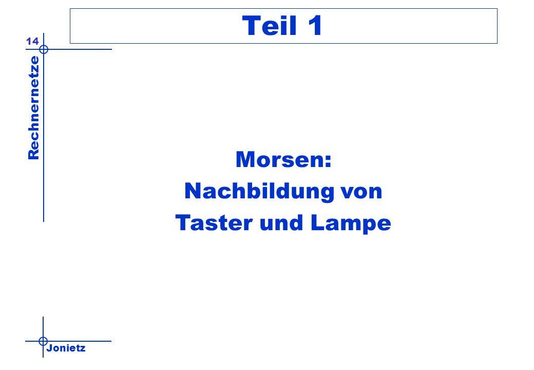 Teil 1 Morsen: Nachbildung von Taster und Lampe