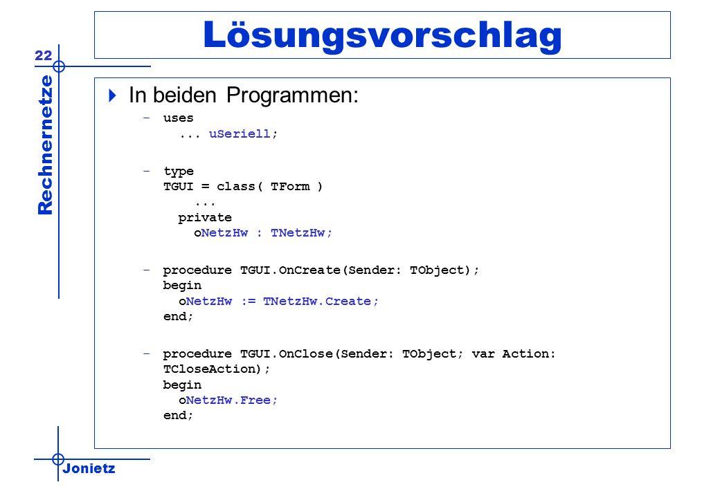 Lösungsvorschlag In beiden Programmen: uses ... uSeriell;