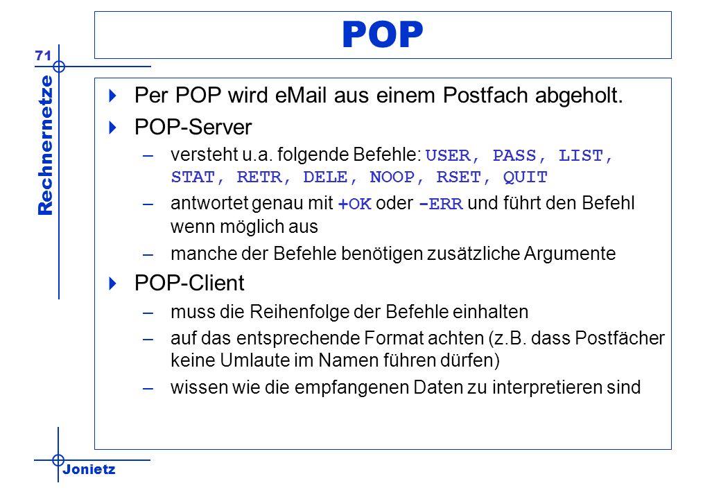 POP Per POP wird eMail aus einem Postfach abgeholt. POP-Server