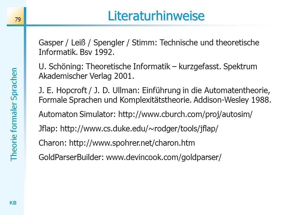 Literaturhinweise Gasper / Leiß / Spengler / Stimm: Technische und theoretische Informatik. Bsv 1992.