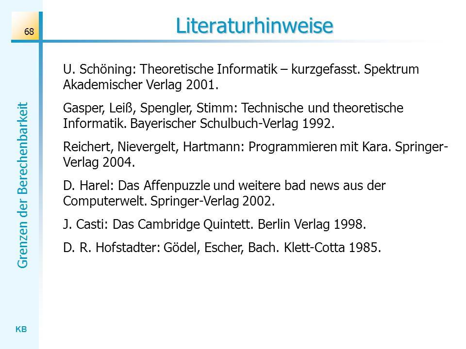 LiteraturhinweiseU. Schöning: Theoretische Informatik – kurzgefasst. Spektrum Akademischer Verlag 2001.