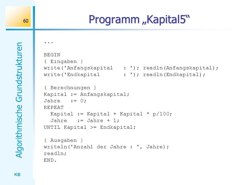 """Programm """"Kapital5 ... BEGIN { Eingaben }"""