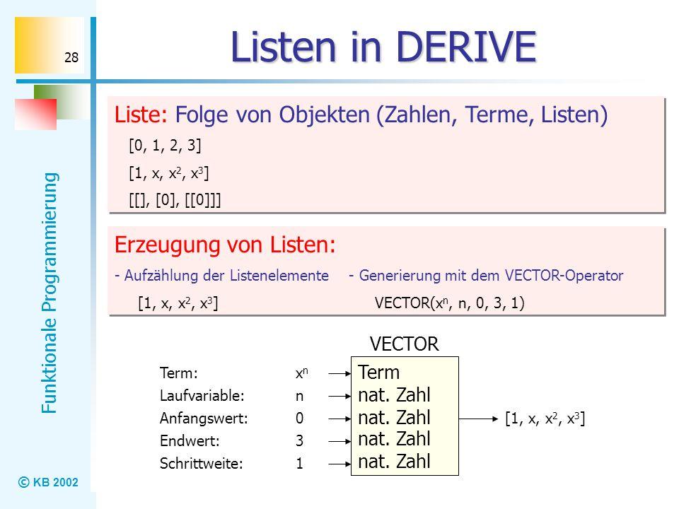 Listen in DERIVE Liste: Folge von Objekten (Zahlen, Terme, Listen)