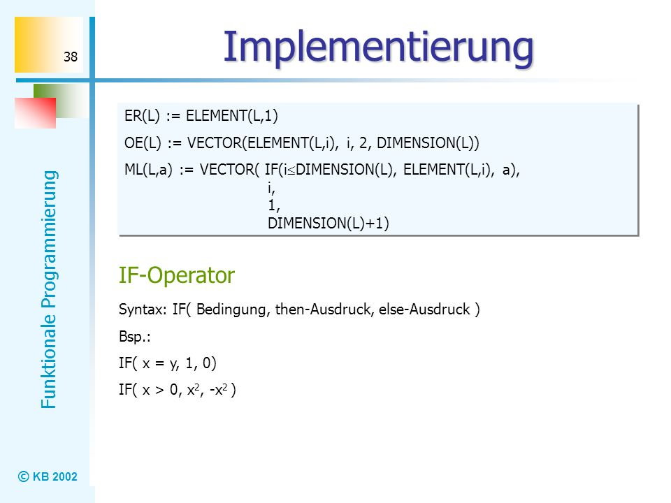 Implementierung IF-Operator ER(L) := ELEMENT(L,1)