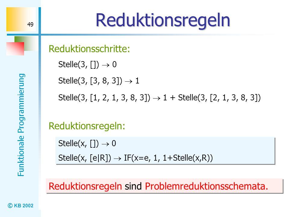 Reduktionsregeln Reduktionsschritte: Reduktionsregeln:
