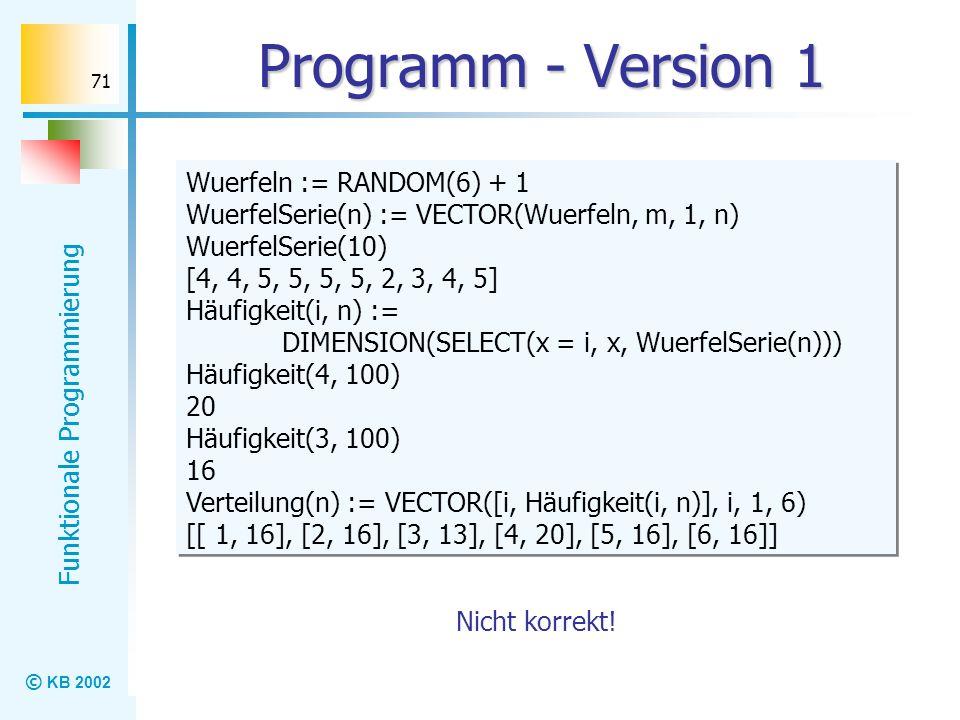 Programm - Version 1 Wuerfeln := RANDOM(6) + 1