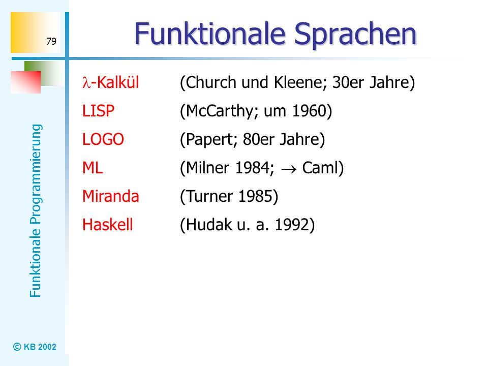Funktionale Sprachen -Kalkül (Church und Kleene; 30er Jahre)