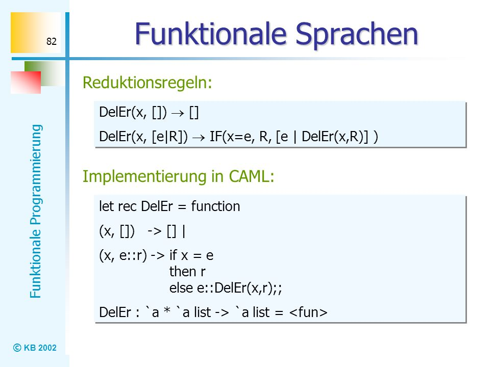 Funktionale Sprachen Reduktionsregeln: Implementierung in CAML: