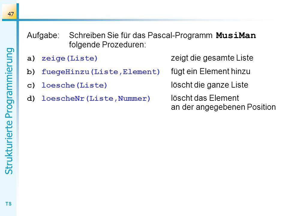 Aufgabe:. Schreiben Sie für das Pascal-Programm MusiMan