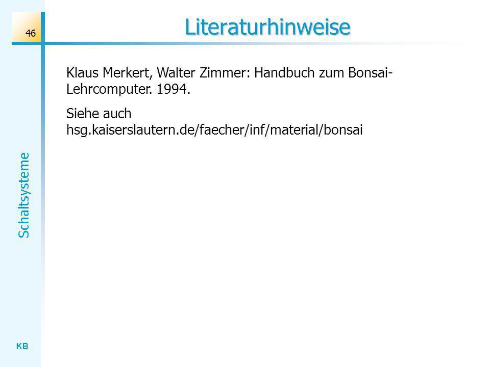 Literaturhinweise Klaus Merkert, Walter Zimmer: Handbuch zum Bonsai-Lehrcomputer.