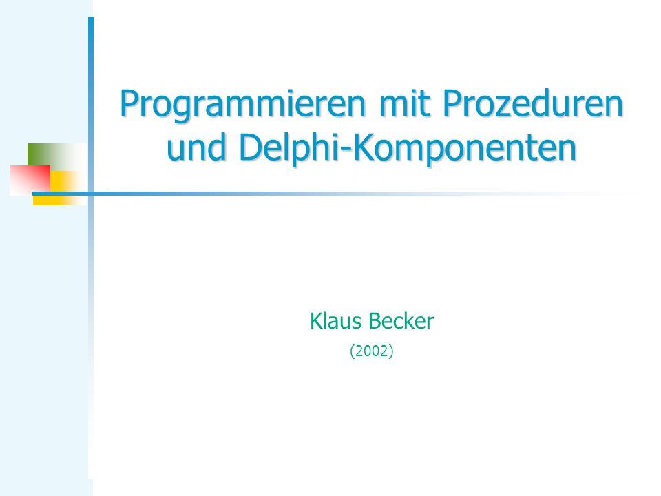 Programmieren mit Prozeduren und Delphi-Komponenten