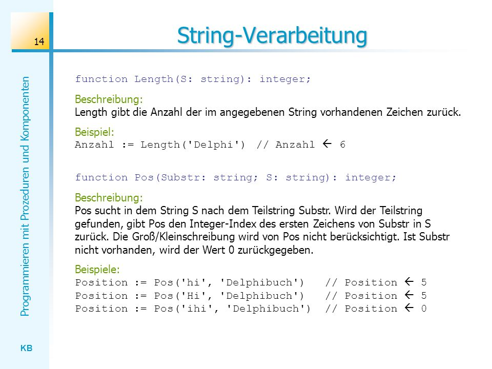 String-Verarbeitung function Length(S: string): integer;