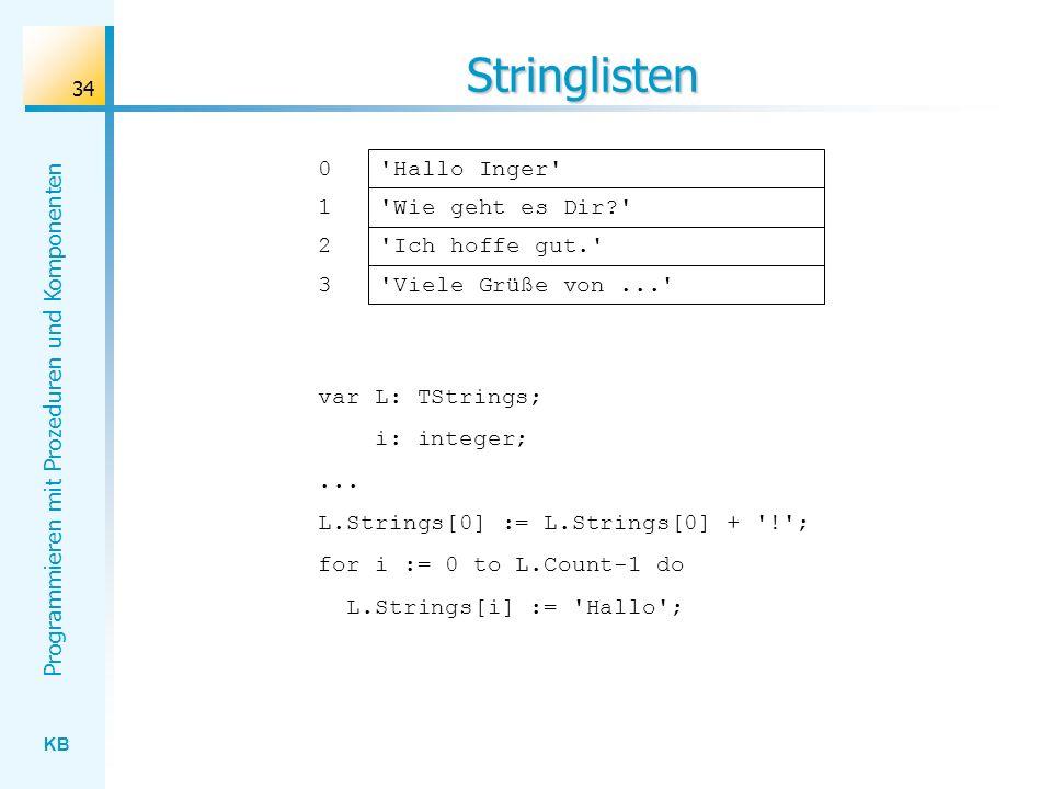 Stringlisten Hallo Inger 1 Wie geht es Dir 2 Ich hoffe gut. 3